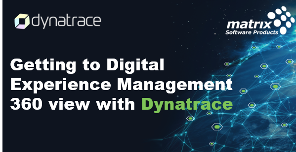 Getting to Digital Experience Management 360 view with Dynatrace